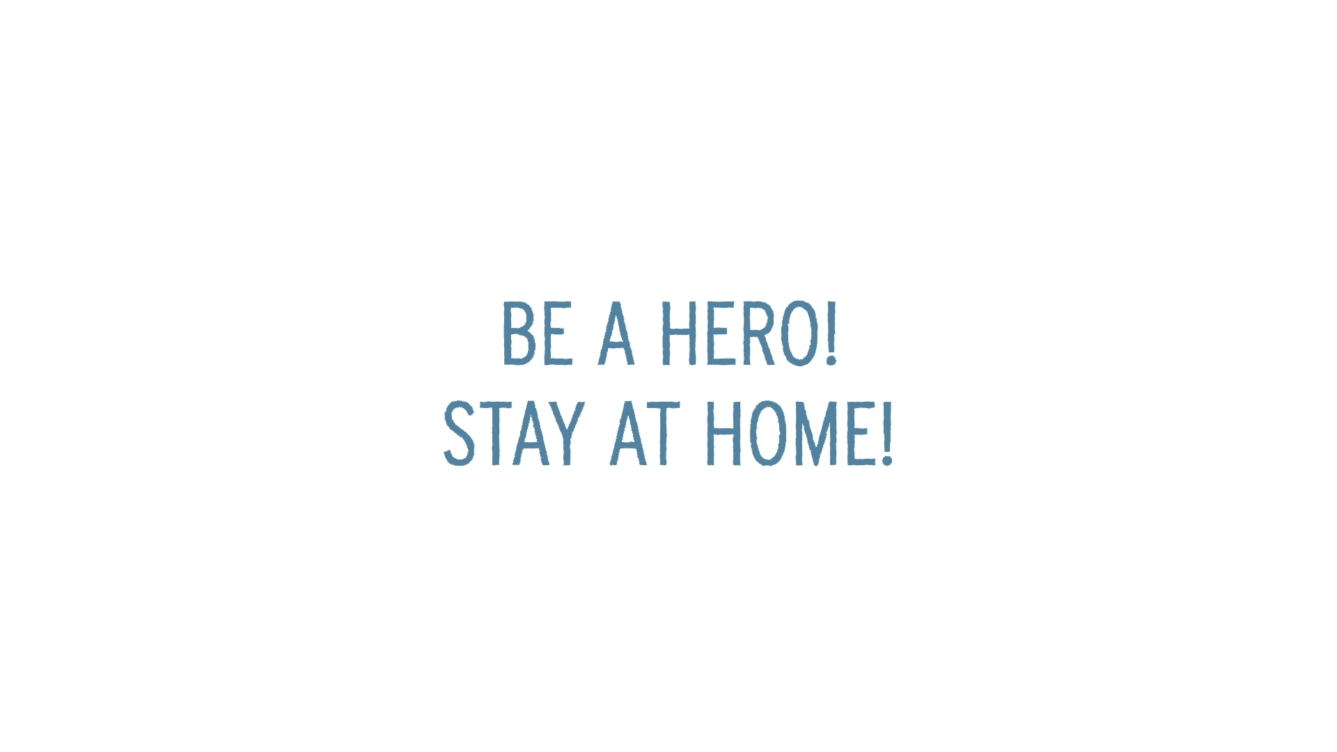 Be a hero Stay at home thumbnail