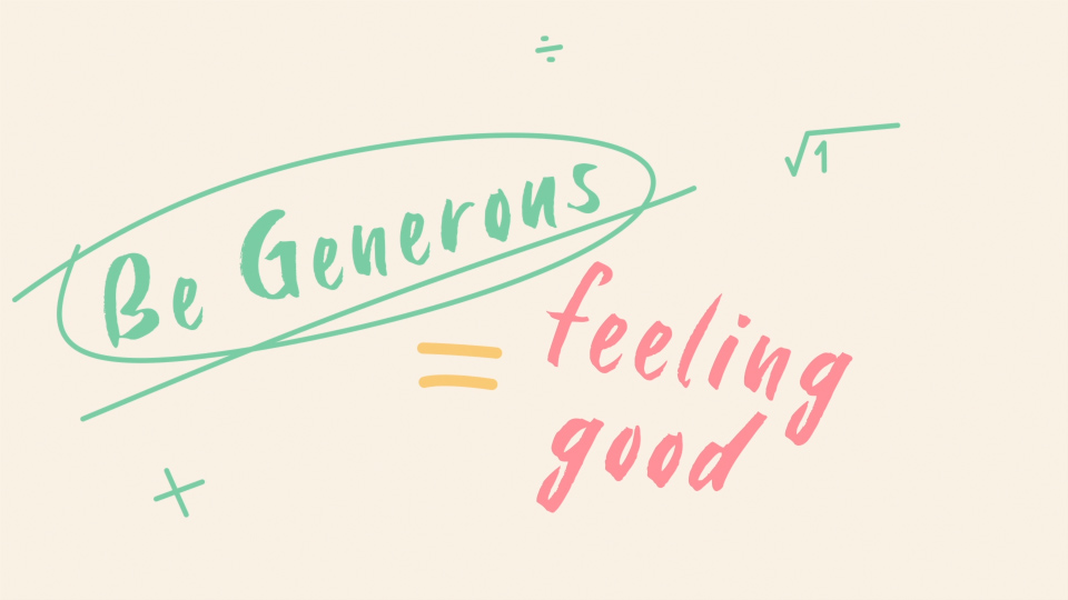 Illustrated Formula where Being Generous will make you feel good